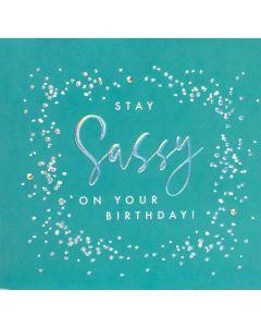 Stay Sassy on your Birthday!