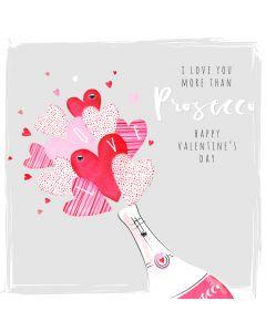 I Love You more than Prosecco, Happy Valentine's Day