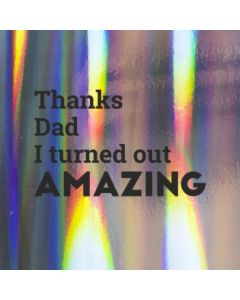 Thanks Dad, I Turned out Amazing