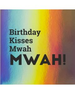 Birthday Kisses Mwah MWAH! - Holographic Birthday Card