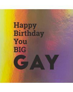 Happy Birthday You BIG GAY - Holographic Birthday Card