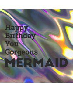 Happy Birthday You Gorgeous MERMAID - Holographic Birthday Card