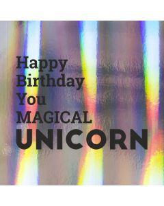 Happy Birthday You MAGICAL UNICORN - Holographic Birthday Card