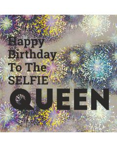 Happy Birthday to the SELFIE QUEEN - Holographic Birthday Card