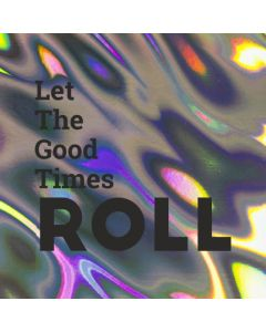 Let The Good Times Times ROLL - Holographic Celebration Card