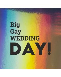 Big Gay WEDDING DAY!  - Holographic Wedding Card