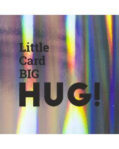 Little Card BIG HUG!