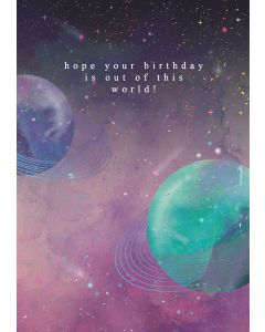 Hope your birthday is out of this world!
