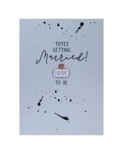Totes getting married BRIDE to be - Enamel Pin Card