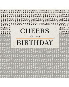 Cheers it's your Birthday