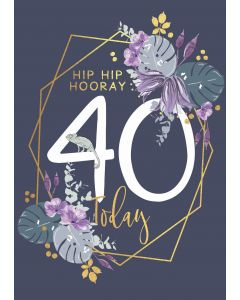 Hip Hip Hooray, 40 Today